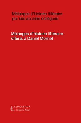 Mélanges d'histoire littéraire offerts à Daniel Mornet