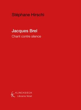 Jacques Brel: Chant contre silence