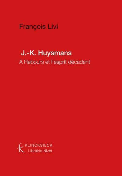 J.-K. Huysmans : À Rebours et l'esprit décadent