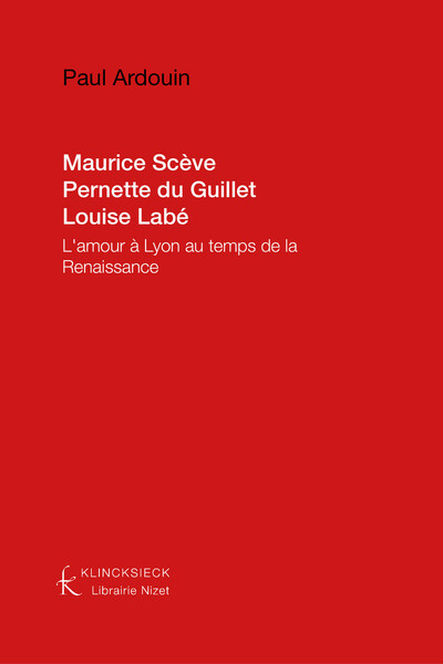 Maurice Scève, Pernette du Guillet, Louise Labé