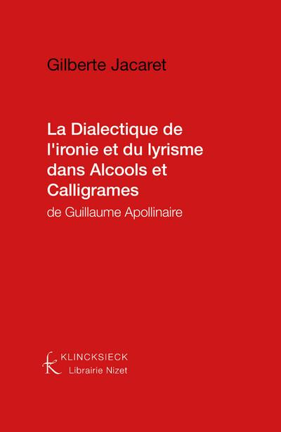 La Dialectique de l'ironie et du lyrisme dans Alcools et Calligrammes