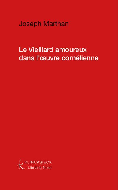 Le Vieillard amoureux dans l'oeuvre cornélienne