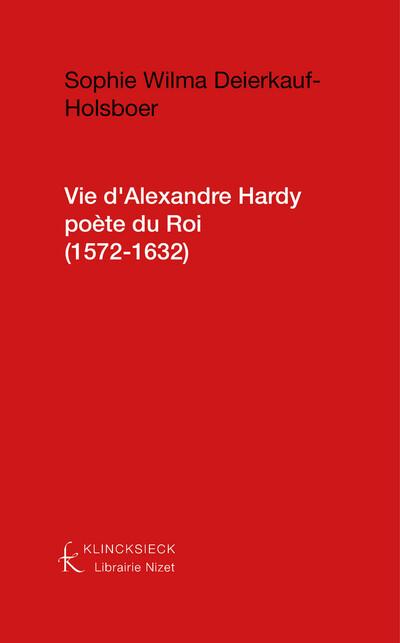 Vie d'Alexandre Hardy, poète du Roi (1572-1632)