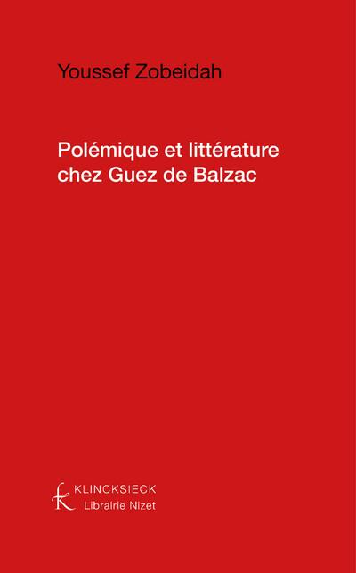Polémique et littérature chez Guez de Balzac
