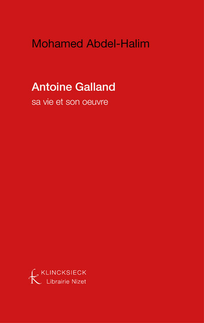 Antoine Galland : sa vie et son œuvre