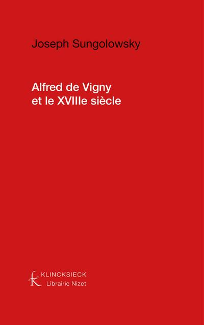 Alfred de Vigny et le dix-huitième siècle