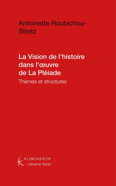 La Vision de l'histoire dans l'œuvre de La Pléiade