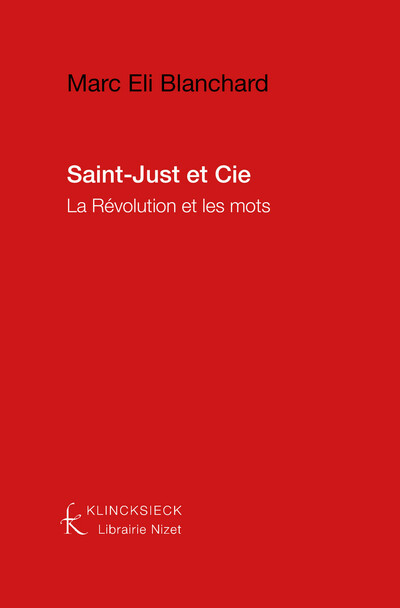 Saint-Just & Cie : la Révolution et les mots