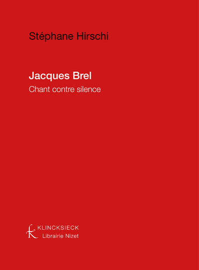 Jacques Brel: Chant contre silence
